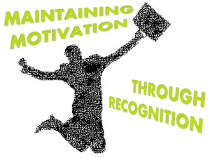 Maintaining Motivation Through Recognition
