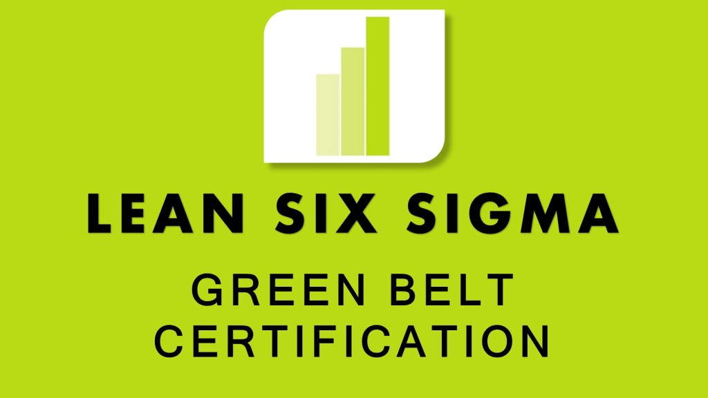 Lean Six Sigma Green Belt Training Course and Certification