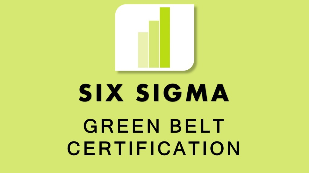 Six Sigma Green Belt Training Course and Certification